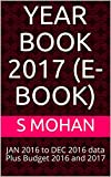 YEAR BOOK     2017      (E-Book): JAN 2016 to DEC 2016 data Plus Budget 2016 and 2017