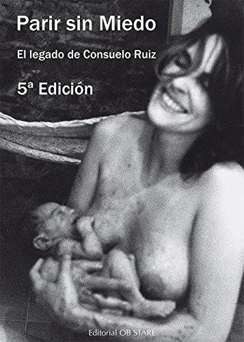 Parir sin miedo. El legado de Consuelo Ruiz
