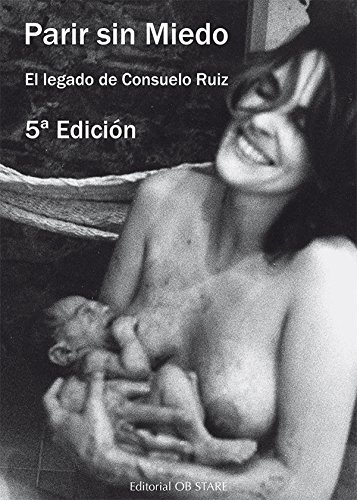 Parir sin miedo. El legado de Consuelo Ruiz por Consuelo Ruiz Vélez-Frías