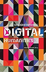 Understanding Digital Humanities (2012-02-07)