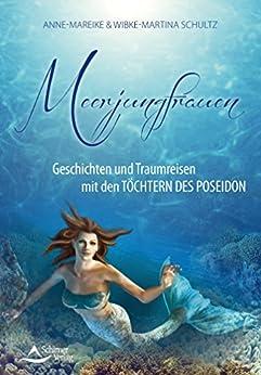 Meerjungfrauen: Geschichten und Traumreisen mit den Töchtern des Poseidon