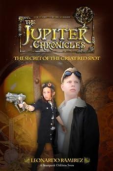 The Jupiter Chronicles:The Secret of the Great Red Spot by [Ramirez, Leonardo]