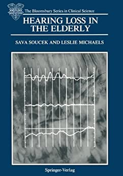 Hearing Loss In The Elderly: Audiometric, Electrophysiological And Histopathological Aspects (the Bloomsbury Series In Clinical Science) por Leslie Michaels epub