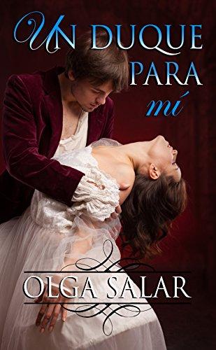 Un duque para mí - Serie Nobles 01, Olga Salar (rom) 519MtWvMmYL