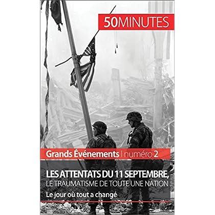 Les attentats du 11 septembre 2001, le traumatisme de toute une nation (Grands Événements): Le jour où tout a changé