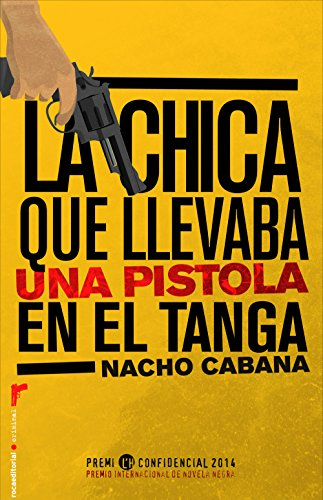 The girl who was carrying a gun in the thong: Prix L'H confidential 2014 (Criminal (Rock)) [Cabana, Nacho]