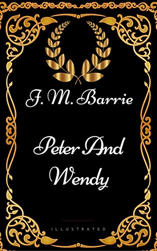 peter-and-wendy-by-j-m-barrie-illustrated-english-edition