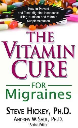 Vitamin Cure For Migraines (Vitamin Cure Series) by Steve Hickey (2010-06-24)