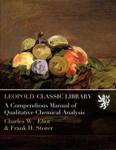 A Compendious Manual of Qualitative Chemical Analysis por Charles W. Eliot