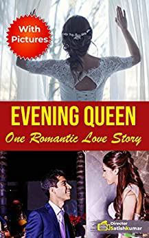 Evening Queen: One Romantic Marriage Life Love Story (Modern Love Stories Book 8) by [Satishkumar, Director]
