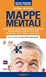 Mappe mentali: Come utilizzare il più potente strumento di accesso alle straordinarie capacità del cervello per pensare, creare, studiare, organizzare...