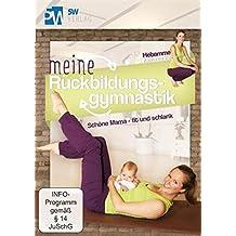 Meine Rückbildungsgymnastik - Schöne Mama fit und schlank --- Das Standardwerk: entwickelt von Hebamme Katharina Werner und empfohlen von familie.de ---