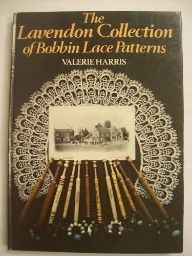 The Lavendon collection of bobbin lace patterns by Valerie Harris (1987-08-02)