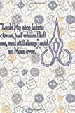 Look My Nice Fabric Scissors Just Where I Left Them And Still Sharp Said No Mom Ever: Blank Lined Notebook Journal Diary Composition Notepad 120 Pages 6x9 Paperback ( Sewing ) Button