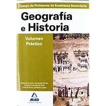 Geografía e historia. Volumen práctico. Profesores de enseñanza secundaria. Temario para la preparación de oposiciones. (Profesores Eso - Fp 2012)