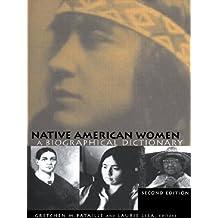 Native American Women: A Biographical Dictionary (Biographical Dictionaries of Minority Women)