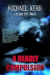 A Deadly Compulsion (DI Laura Scott Book 1) (English Edition)