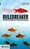 Rulebreaker - Taschenbuchausgabe: Wie Menschen denken, deren Ideen die Welt verändern (Goldegg Business)