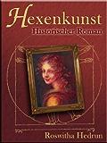 Hexenkunst: Historischer Roman (German Edition)