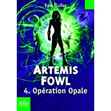 Artemis Fowl (Tome 4) - Opération Opale (French Edition)