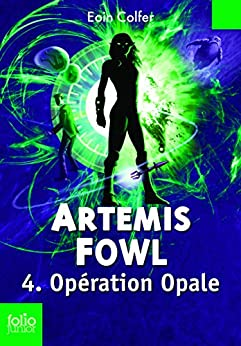 Artemis Fowl (Tome 4) - Opération Opale par [Colfer, Eoin]