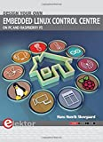 Design your own Embedded Linux Control Centre on PC and Raspberry Pi by Hans Henrik Skovgaard (2016-03-20)