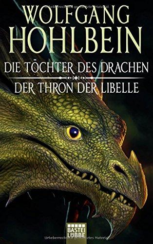 Die Töchter des Drachen/Der Thron der Libelle: Zwei Romane in einem Band