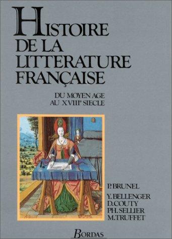 Histoire De LA Litterature Francaise: Du Moyen Age Au XVIII Siecle