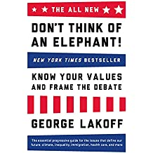 The ALL NEW Don't Think of an Elephant!: Know Your Values and Frame the Debate