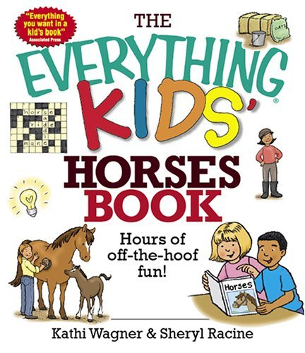 The Everything Kids' Horses Book: Hours of Off-the-hoof Fun! by Kathi Wagner (2006-04-01)