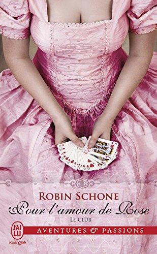 Le club (Tome 2) - Pour l'amour de Rose par [Schone, Robin]