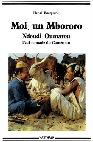 moi-un-mbororo-autobiographie-de-oumarou-ndoudi-peul-nomade-du-cameroun