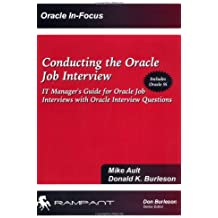 Conducting the Oracle Job Interview: IT Manager Guide for Oracle Job Interviews with Oracle Interview Questions (Oracle In-Focus)