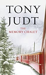 The Memory Chalet by Tony Judt (2010-11-04)