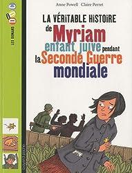 La véritable histoire de Myriam enfant juive pendant la Seconde Guerre mondiale