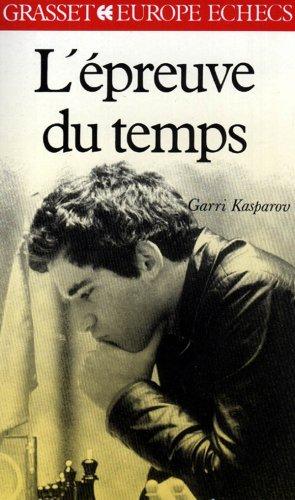 L'Épreuve du temps par Garry Kasparov