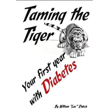 Taming The Tiger-Your First Year with Diabetes (English Edition)