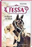 Tessa (Bd. 2): Aufbruch ins Glück