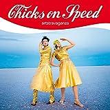 Songtexte von Chicks on Speed - artstravaganza