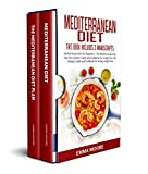 Mediterranean Diet: This Book Includes: Mediterranean Diet for Beginners + Mediterranean Diet Plan