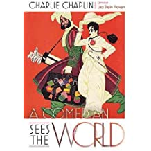 [A Comedian Sees the World: Charlie Chaplin] (By: Lisa S. Haven) [published: November, 2014]