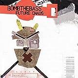 Songtexte von Bomb the Bass - Future Chaos