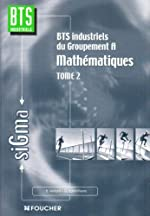 Mathématiques, tome 2 - Groupement A, BTS industriels de Bernard Verlant