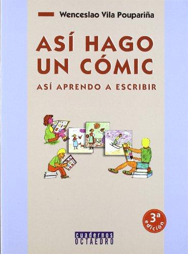Así hago un cómic. Así aprendo a escribir (Cuadernos) por Wenceslao Vila Poupariña