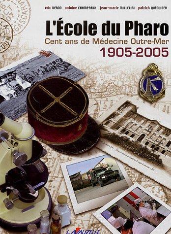 L'Ecole du Pharo : 100 Ans de médecine Outre-Mer,1905/2005