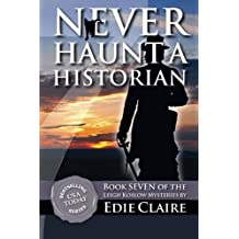 Never Haunt a Historian (Leigh Koslow Mysteries ) by Edie Claire (2013-05-06)