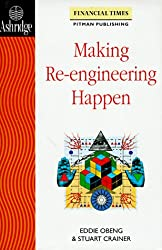Making Re-engineering Happen (Financial Times Series)