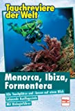 Menorca, Ibizia, Formentera (Tauchreviere der Welt) - Andreas Koffka