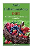Anti Inflammantory Diet: The Ultimate Recipes Guide and Cookbook (Anti Inflammatory Diet)