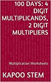 100 Multiplication Worksheets with 4-Digit Multiplicands, 2-Digit Multipliers: Math Practice Workbook (100 Days Math Multiplication Series 8) (English Edition)